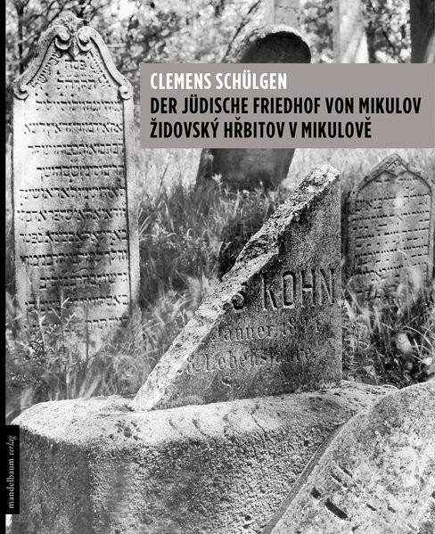 Der jüdische Friedhof von Mikulov. Zidovský Hrbitov v Mikulove