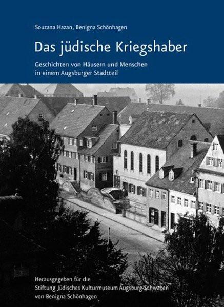 Das jüdische Kriegshaber – Geschichten von Häusern und Menschen in einem Augsburger Stadtteil