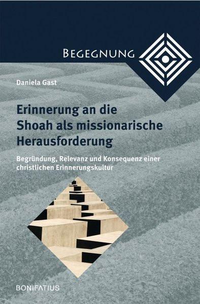 Erinnerung an die Shoa als missionarische Herausforderung