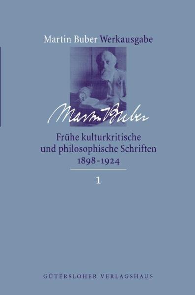 Frühe kulturkritische und philosophische Schriften (1898-1924)