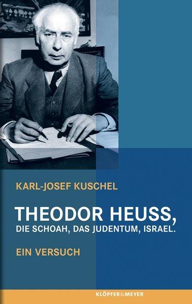 Theodor Heuss, die Schoah, das Judentum, Israel