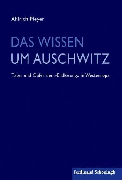 Das Wissen um Auschwitz