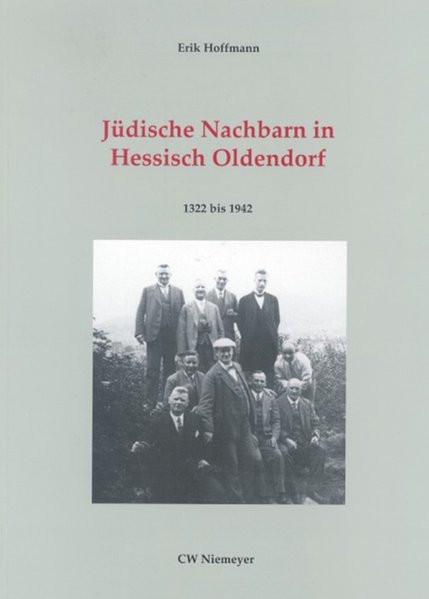 Jüdische Nachbarn in Hessisch Oldendorf. Ihre 600jährige Geschichte in der schaumburgischen, hessisc