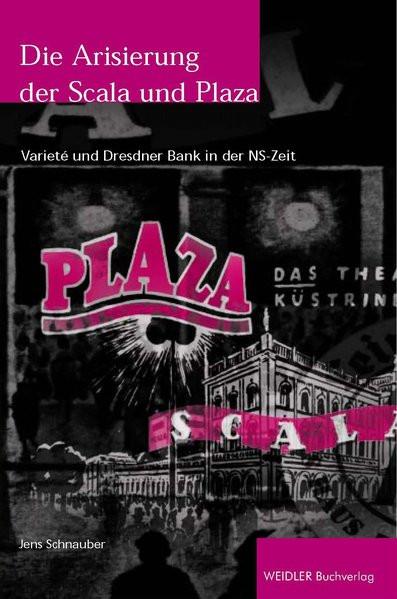 Die Arisierung der Scala und Plaza