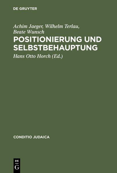 """Positionierung und Selbstbehauptung. Debatten über den Ersten Zionistenkongreß, die """"Ostjudenfrage"""""""