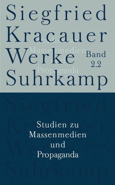 Werke in neun Bänden. 2.2: Studien zu Massenmedien und Propaganda
