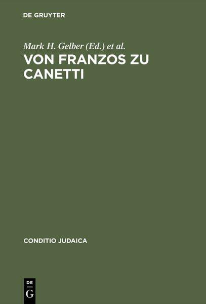 Von Franzos zu Canetti. Jüdische Autoren aus Österreich
