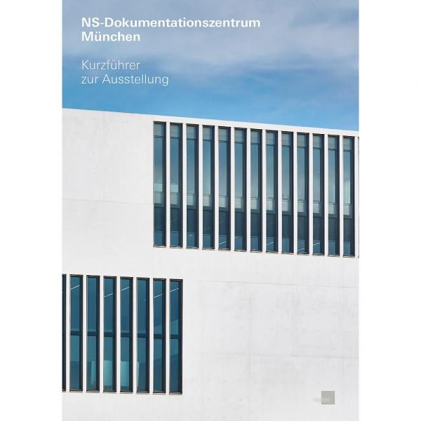 NS - Dokumentationszentrum München - Kurzführer Deutsch
