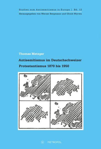 Antisemitismus im Deutschschweizer Protestantismus 1870 bis 1950