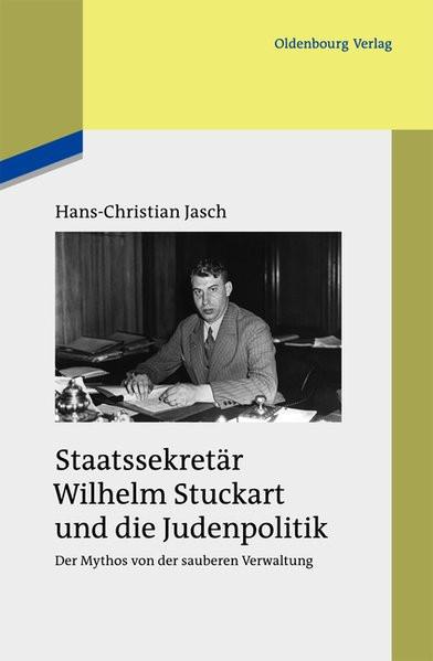 Staatssekretär Wilhelm Stuckart und die Judenpolitik