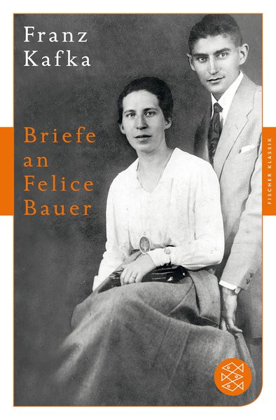 Briefe an Felice Bauer und andere Korrespondenz aus der Verlobungszeit