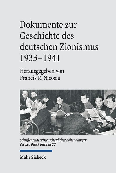 Dokumente zur Geschichte des deutschen Zionismus 1933-1941