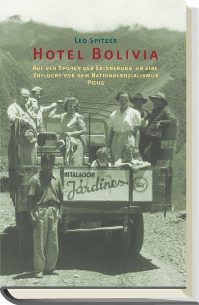 Hotel Bolivia. Auf den Spuren der Erinnerung an eine Zuflucht vor dem Nationalsozialismus