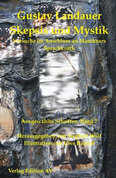 Ausgewählte Schriften. Bd. 7: Skepsis und Mystik
