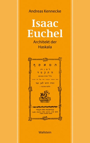 Isaac Euchel - Architekt der Haskala