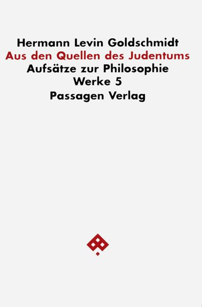 Aus den Quellen des Judentums. Aufsätze zur Philosophie
