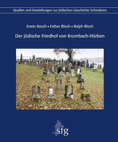 Der jüdische Friedhof von Krumbach-Hürben