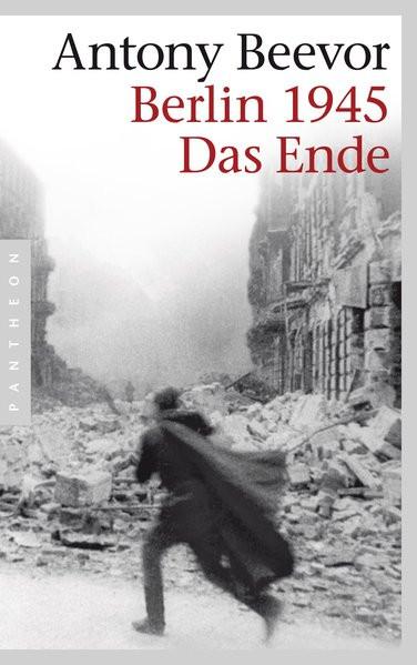 Berlin 1945. Das Ende