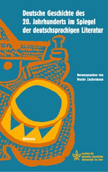 Deutsche Geschichte des 20. Jahrhunderts im Spiegel der deutschsprachigen Literatur