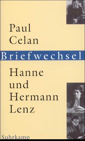 Paul Celan, Hanne und Hermann Lenz: Briefwechsel