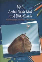 Mein Arche Noah-Mal- und Rätselbuch