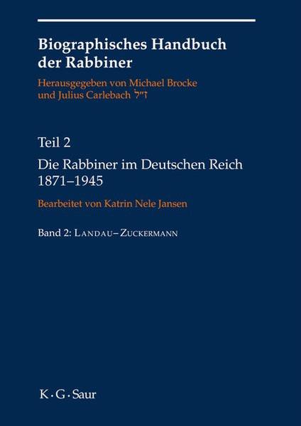 Biographisches Handbuch der Rabbiner.I: Die Rabbiner der Emanzipationszeit in den deutschen, böhmisc