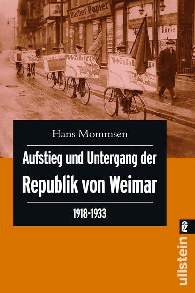 Aufstieg und Untergang der Republik von Weimar. 1918-1933