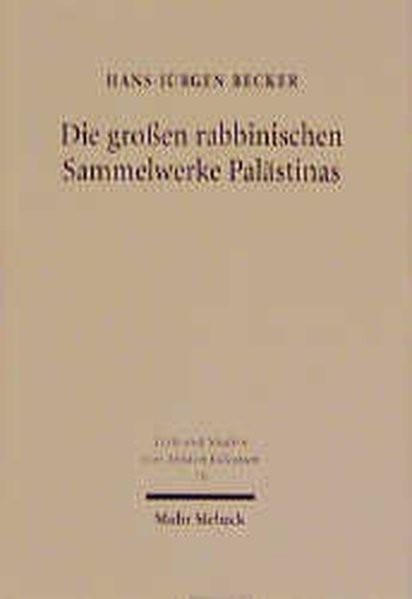 Die großen rabbinischen Sammelwerke Palästinas. Zur literarischen Genese von Talmud Yerushalmi und M