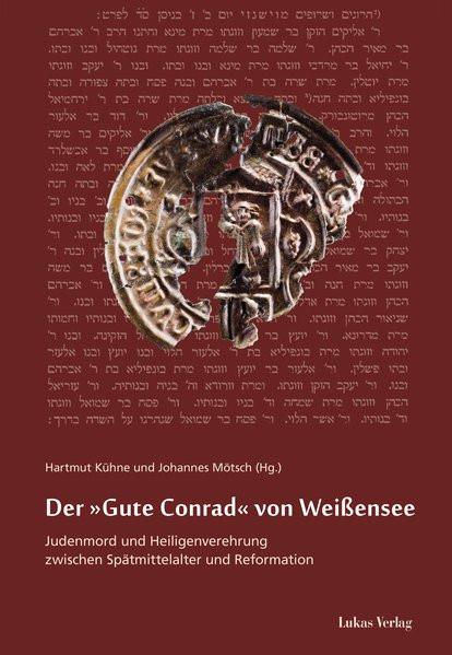 """Der """"Gute Conrad"""" von Weißensee"""