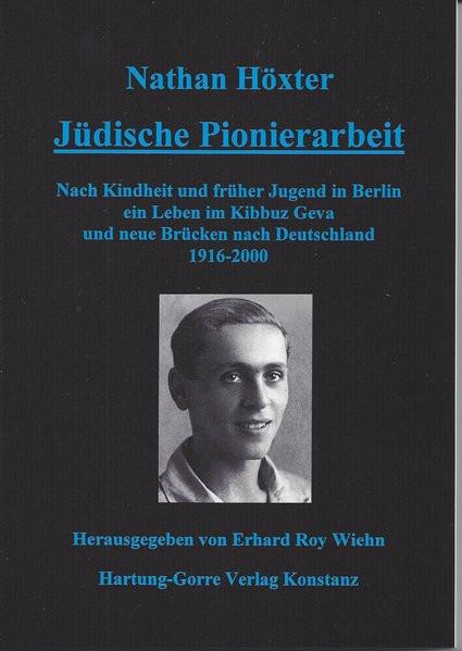 Jüdische Pionierarbeit. Nach Kindheit und früher Jugend in Berlin ein Leben im Kibbuz Geva und neue