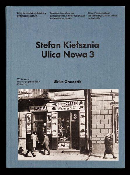 Ulica Nowa 3 - Straßenfotografien aus dem jüdischen Viertel von Lublin in den 1930er Jahren
