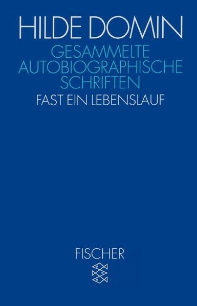 Gesammelte Autobiographische Schriften. Fast ein Lebenslauf