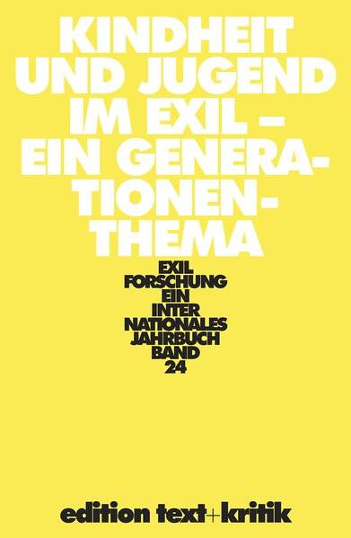 Exilforschung - Kindheit und Jugend im Exil - Ein Generationenthema