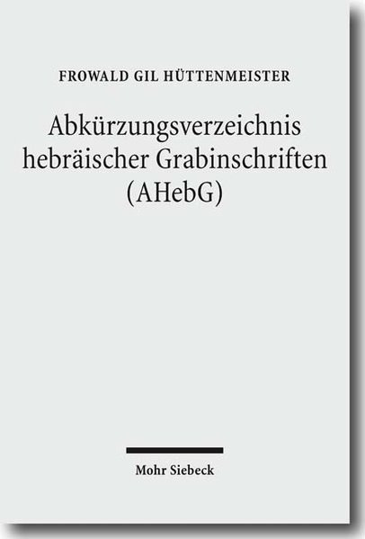 Abkürzungsverzeichnis hebräischer Grabinschriften (AHebG)
