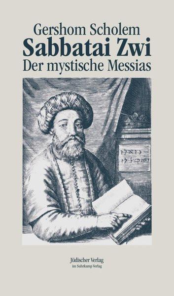 Sabbatai Zwi - Der mystische Messias