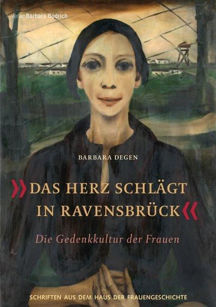 """""""Das Herz schlägt in Ravensbrück"""""""