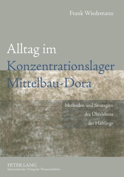 Alltag im Konzentrationslager Mittelbau-Dora