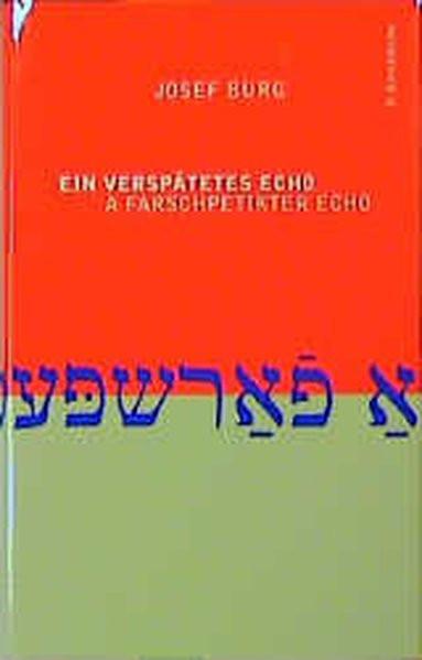Ein verspätetes Echo. A Farschpetikter Echo. Zweisprachige Ausgabe. Jiddisch-Deutsch