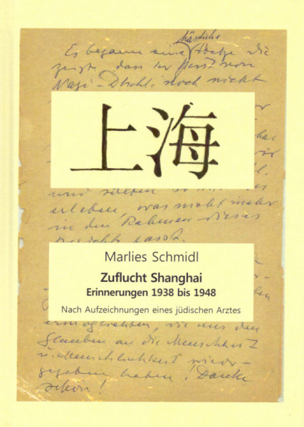 Zuflucht Shanghai - Erinnerungen 1938 bis 1948