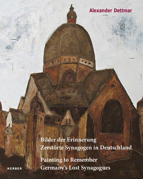 Bilder der Erinnerung. Zerstörte Synagogen in Deutschland