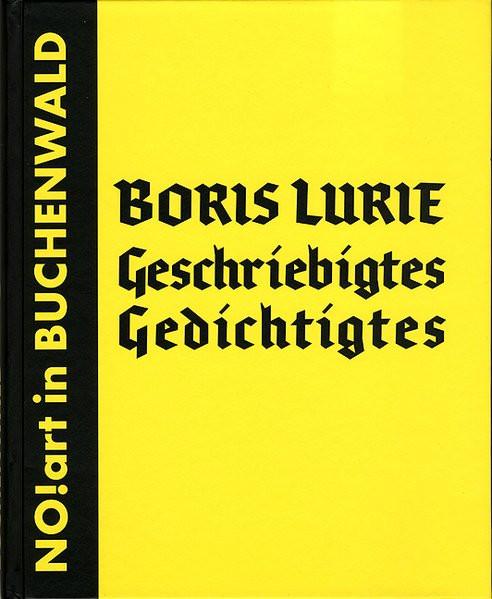 Geschriebigtes - Gedichtigtes. NO!art in Buchenwald
