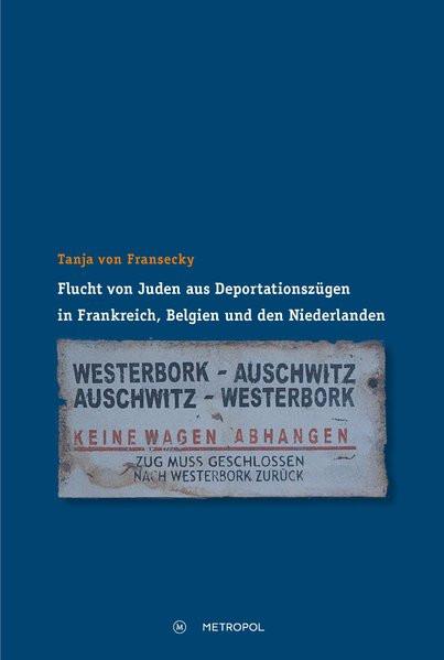 Flucht von Juden aus Deportationszügen in Frankreich, Belgien und den Niederlanden