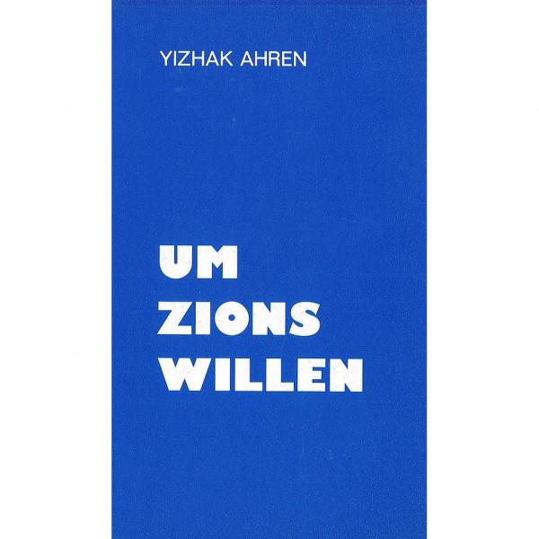 Um Zions Willen
