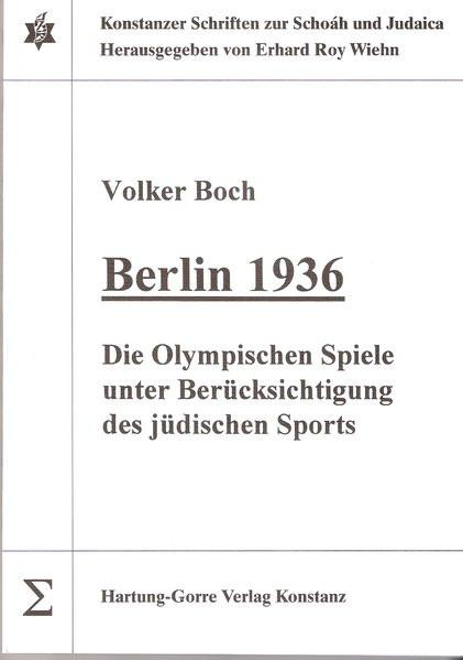 Berlin 1936. Die Olympischen Spiele 1936 unter Berücksichtigung des jüdischen Sports