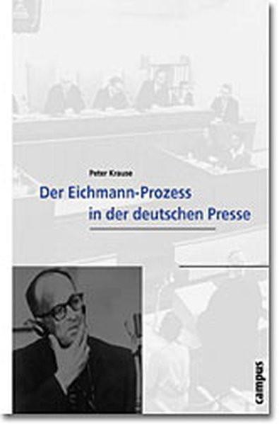 Der Eichmann-Prozess in der deutschen Presse