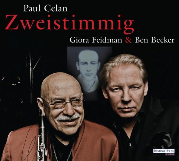 Giora Feidman & Ben Becker. Zweistimmig - Hommage an Paul Celan