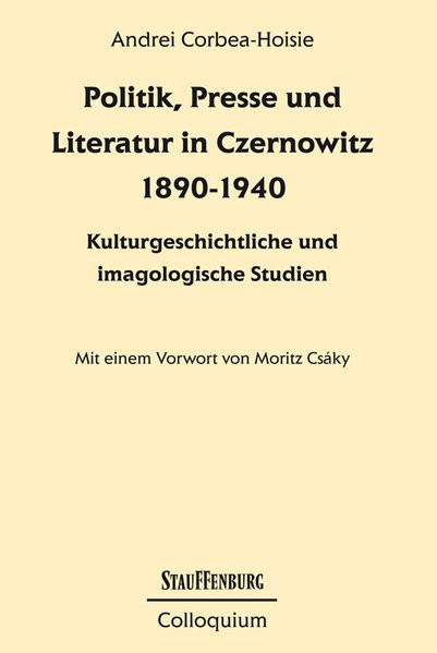 Politik, Presse und Literatur in Czernowicz 1890-1940