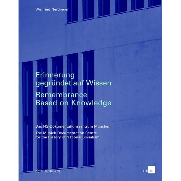 Erinnerung gegründet auf Wissen. Das NS-Dokumentationszentrum München