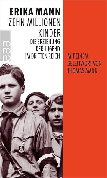 Zehn Millionen Kinder. Die Erziehung der Jugend im Dritten Reich