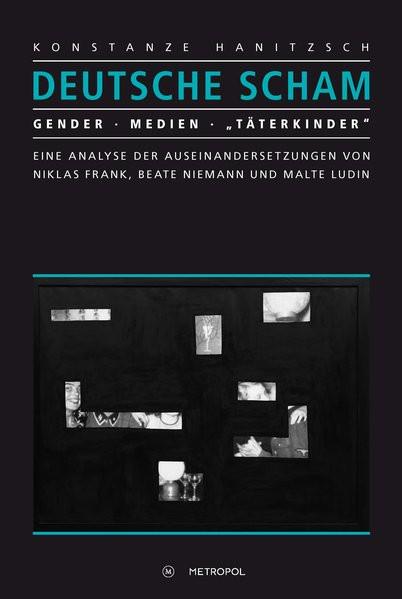 """Deutsche Scham. Gender - Medien - """"Täterkinder"""""""